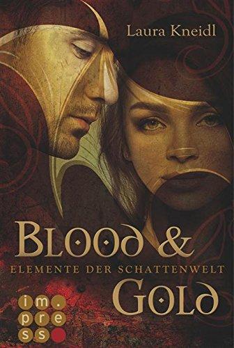 Buchseite und Rezensionen zu 'Elemente der Schattenwelt, Band 1: Blood & Gold' von Laura Kneidl