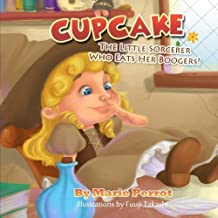 Cupcake: The little sorcerer who eats her boogers! (Volume 1) by Marie Perrot (2014-08-09)