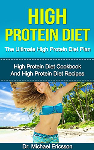 high-protein-diet-the-ultimate-high-protein-diet-plan-high-protein-diet-cookbook-and-high-protein-di
