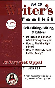 Self-Editing, Editing, and Editors: The Book Club Writer's Toolkit by [Uppal, Inderpreet, Club, The Book]