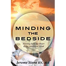 Minding the Bedside: Nursing from the Heart of the Awakened Mind (English Edition)