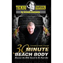 30 Minute Beach Body: Discover The Real Secrets To Six Pack Abs (English Edition)
