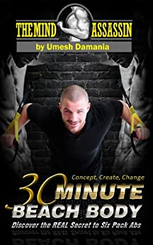 30 Minute Beach Body: Discover The Real Secrets To Six Pack Abs (English Edition) von [Damania, Umesh]