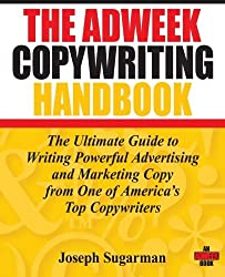 The Adweek Copywriting Handbook: The Ultimate Guide to Writing Powerful Advertising and Marketing Copy from One of America's Top Copywriters by Joseph Sugarman (2006-12-11)