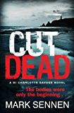 CUT DEAD: A DI Charlotte Savage Novel