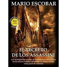 El secreto de los Assassini: Los enemigos más temibles de los templarios ahora tienen en sus manos el destino del mundo (Saga Hércules y Lincoln nº 2) (Spanish Edition)