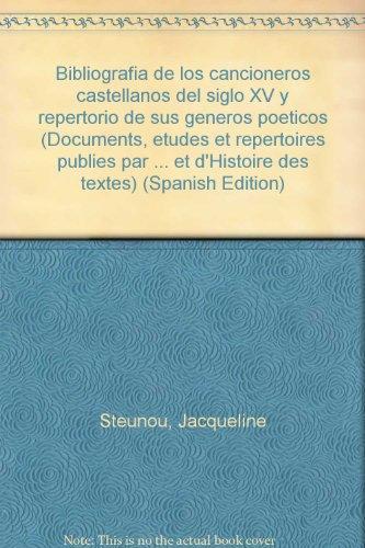 Bibliografía de los cancioneros castellanos del siglo XV y repertorio de sus géneros poéticos, tome 1