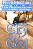 Seeing the City With the Eyes of God by Floyd McClung (1991-04-03)