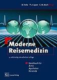 Moderne Reisemedizin: Handbuch für Ärzte, Apotheker, Reisende