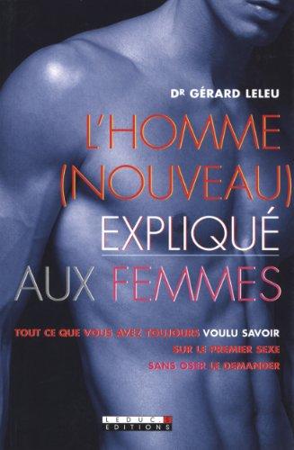 L'homme (nouveau) expliqué aux femmes par Gérard Leleu