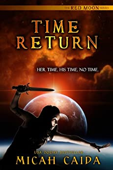 Time Return: Red Moon Trilogy book 2 by [Caida, Micah]