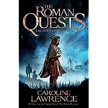 Escape from Rome: Book 1 (The Roman Quests)