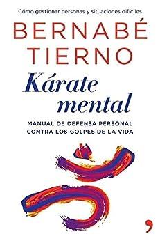 Kárate mental: Manual de defensa personal contra los