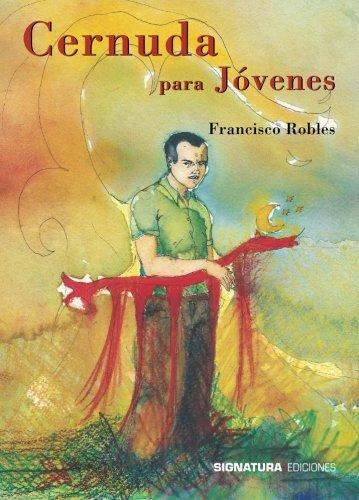 Cernuda Para Jóvenes (Signatura de Poesía) por Francisco Robles
