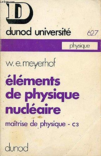 ELEMENTS DE PHYSIQUE NUCLEAIRE / MAITRISE DE PHYSIQUE - C3.