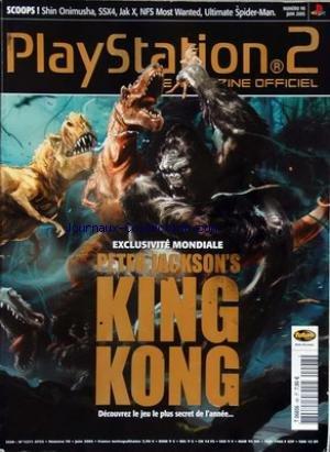 PLAYSTATION 2 MAGAZINE [No 98] du 30/06/2005 - scoops - shin onimusha - ssx4 - jak x - nfs most wanted - ultimate spider man exclusivite mondiale - peter jackson's king kong - decouvrez le jeu le plus secret de l'annee.... destroy humans 1 niveau 5 objectifs 8 demos jouables testez aussi - singstar popworld - super monkey ball deluxe - burnout 3 - killzone - moto gp 3 - prince of persia 2 brothers in arms - road to hill 30 - 2 niveaux 2 escadrons 5 videoa - retrouvez le prochain jeu de b