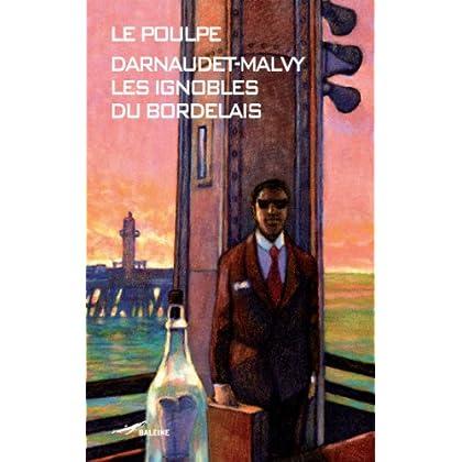 Les Ignobles du bordelais (Le Poulpe t. 272)