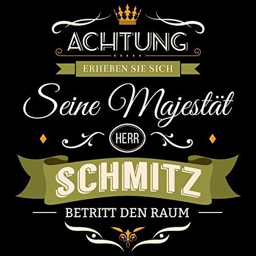 Fashionalarm Herren T-Shirt - Seine Majestät Herr Schmitz | Fun Shirt mit Spruch lustige Geburtstag Geschenk Idee Familienname Nachname Hochzeit Schwarz