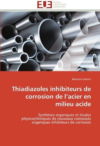 Thiadiazoles inhibiteurs de corrosion de l acier en milieu acide par Mounim Lebrini