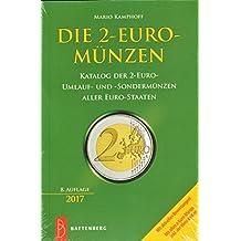 Die 2-Euro-Münzen: Katalog der 2-Euro-Umlauf-und Sondermünzen aller Euro-Staaten