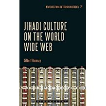 Jihadi Culture on the World Wide Web (New Directions in Terrorism Studies) by Gilbert Ramsay (2013-12-05)