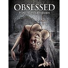 Obsessed: Vom Teufel besessen