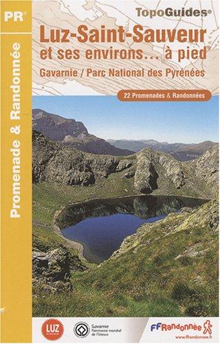 Luz - Saint-Sauveur et ses environs à pied : Gavarnie, Parc national des Pyrénées