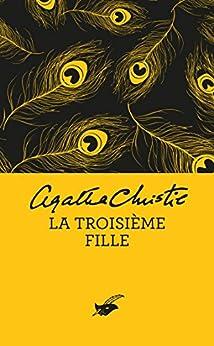 La Troisième Fille (Nouvelle traduction révisée) (Masque Christie) par [Christie, Agatha]