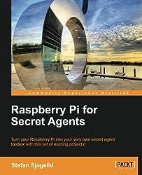 Raspberry Pi for Secret Agents by Stefan Sjogelid (2013-04-25)