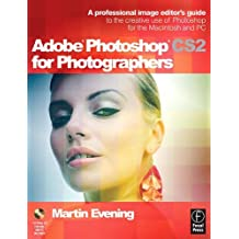 Adobe Photoshop CS2 for Photographers: A professional image editor's guide to the creative use of Photoshop for the Macintosh and PC by Martin Evening (16-May-2005) Paperback