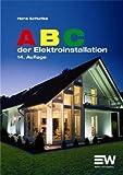 ABC der Elektroinstallation von Hans Schultke (2. November 2009) Broschiert