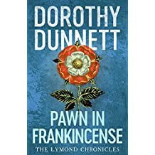 Pawn in Frankincense: The Lymond Chronicles Book Four
