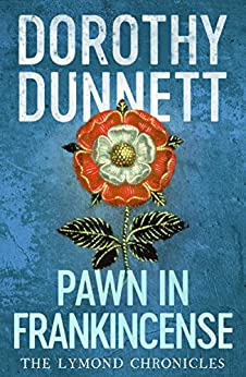 Pawn in Frankincense: The Lymond Chronicles Book Four by [Dunnett, Dorothy]