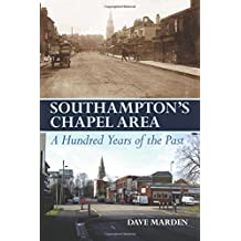 Southampton's Chapel Area: A Hundred Years of the Past