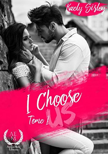 I choose us: Tome 1 par Kaely Sisley