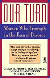 Our Turn: Women Who Triumph in the Face of Divorce by Christopher Hayes (1994-03-01)