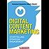 Digital Content Marketing: Storytelling, strategia, engagement
