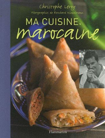 Ma cuisine marocaine par Christophe Leroy, Monique Delanoue-Paynot