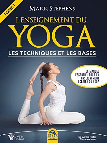 L'Enseignement du Yoga - Tome 1: Les techniques et les bases (Nouvelles Pistes Thérapeutiques) por Mark Stephens