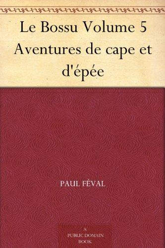 Couverture du livre Le Bossu Volume 5 Aventures de cape et d'épée