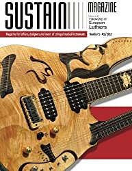 Sustain 5: Magazine for luthiers, designers, and lovers of stringed musical instruments by Leonardo Lospennato (2013-11-15)