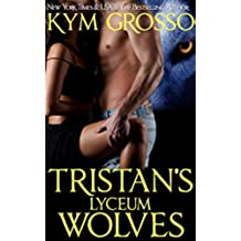 Tristan's Lyceum Wolves (Immortals of New Orleans Book 3) (English Edition)