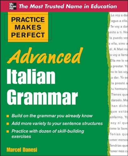 Practice makes perfect: advanced italian grammar