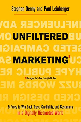 Unfiltered Marketing: 5 Rules to Win Back Trust, Credibility, and Customers in a Digitally Distracted World (English Edition)