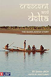 The Crescent and the Delta: The Bangladesh Story
