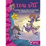 Trío Beta 1-2. Cuatro Amigas Para Un Misterio (BAT PAT TRIO BETA)