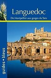 Guide Bleu Languedoc: De Montpellier aux gorges du Tarn