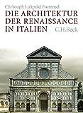 Die Architektur der Renaissance in Italien - Christoph Luitpold Frommel