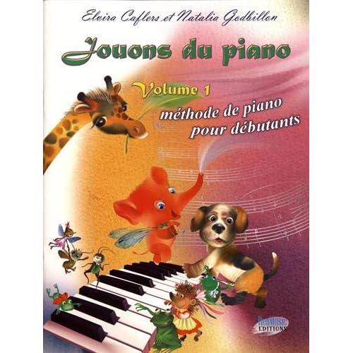 Jouons du piano : Volume 1, Méthode de piano pour débutants
