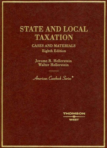 State and Local Taxation (American Casebook Series) by Jerome R. Hellerstein (2005-05-03)